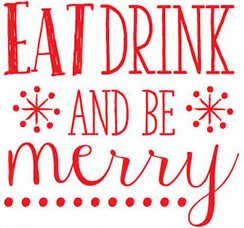 Eat drink and be merry1